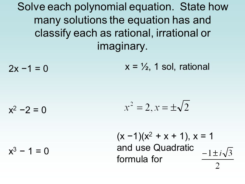 Solve each polynomial equation