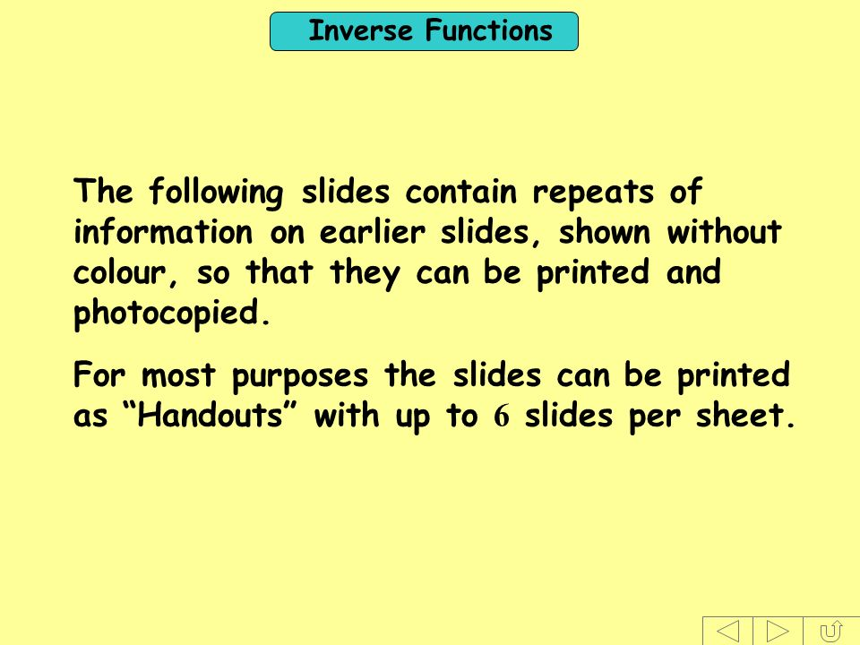 The following slides contain repeats of information on earlier slides, shown without colour, so that they can be printed and photocopied.