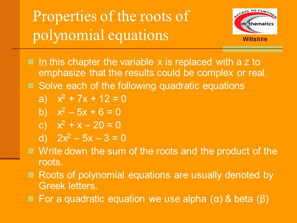 Properties of the roots of polynomial equations