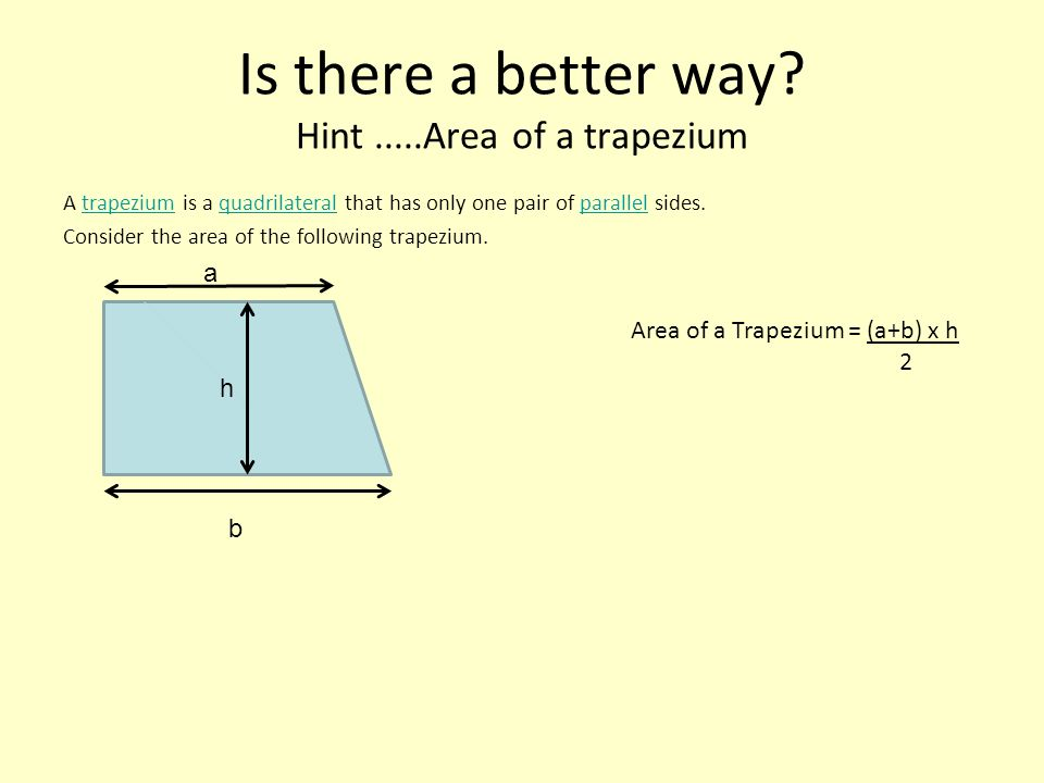 Is there a better way Hint .....Area of a trapezium