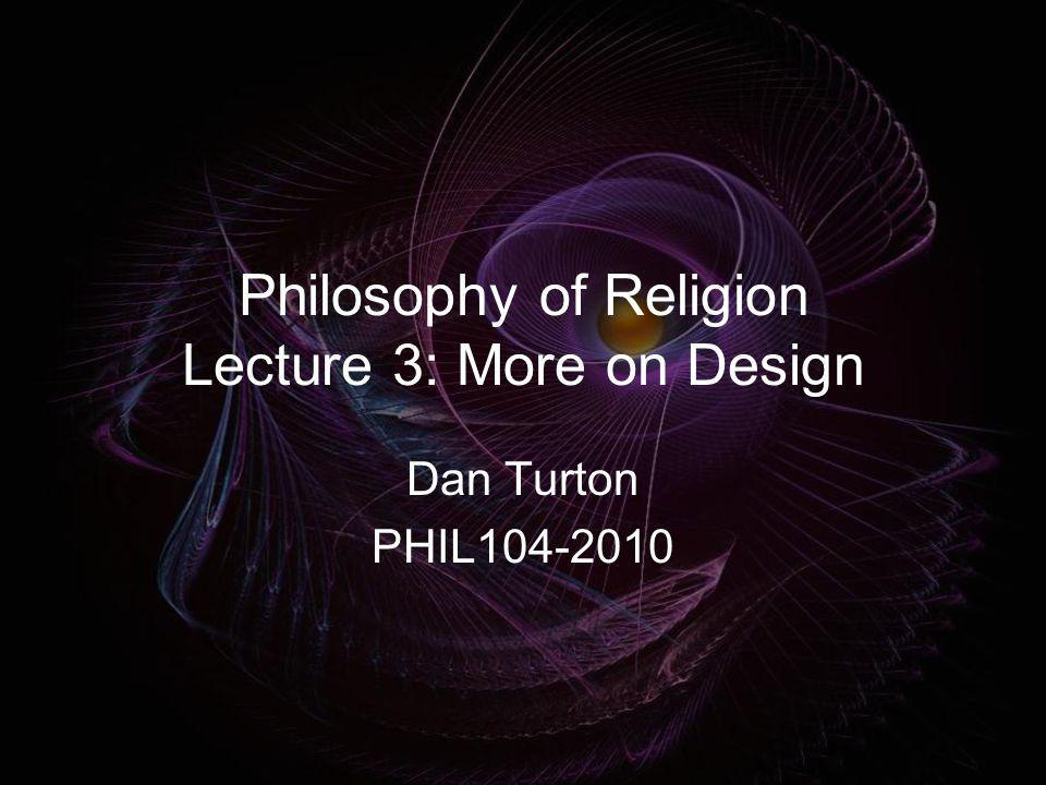 Philosophy of Religion Lecture 3: More on Design