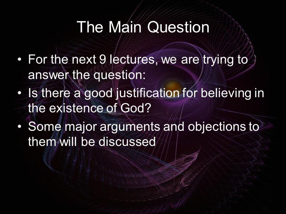 The Main Question For the next 9 lectures, we are trying to answer the question: