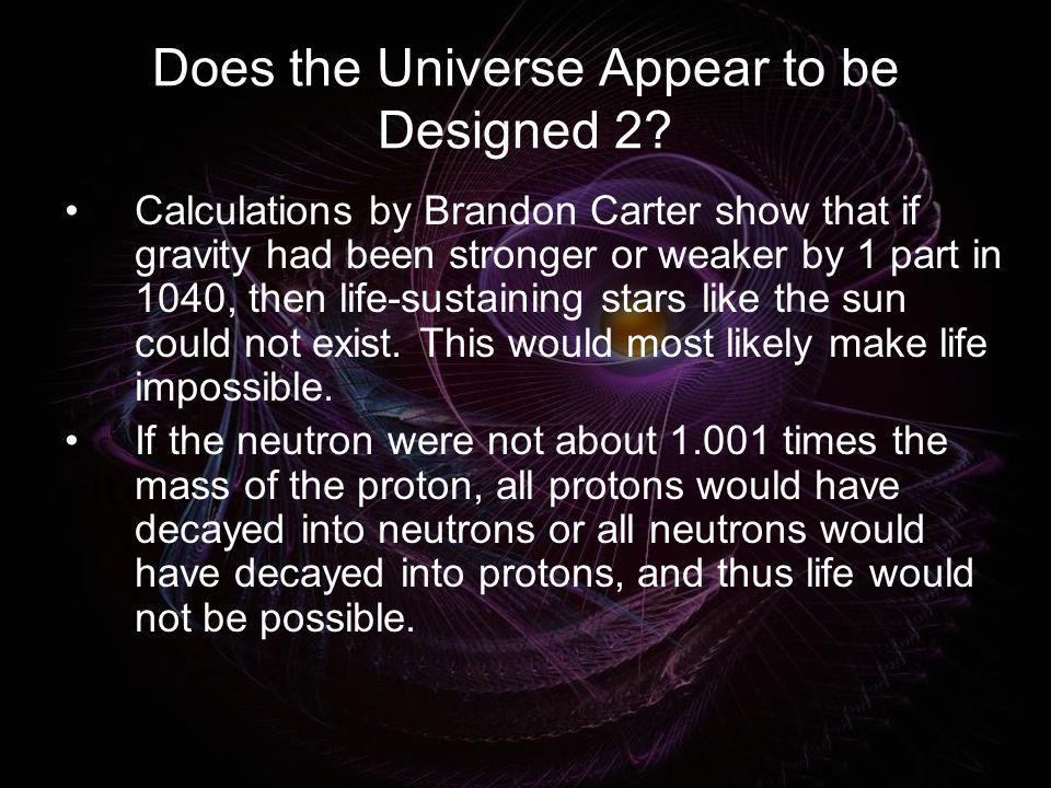 Does the Universe Appear to be Designed 2
