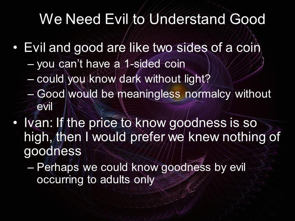We Need Evil to Understand Good