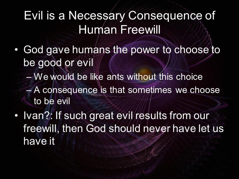 Evil is a Necessary Consequence of Human Freewill
