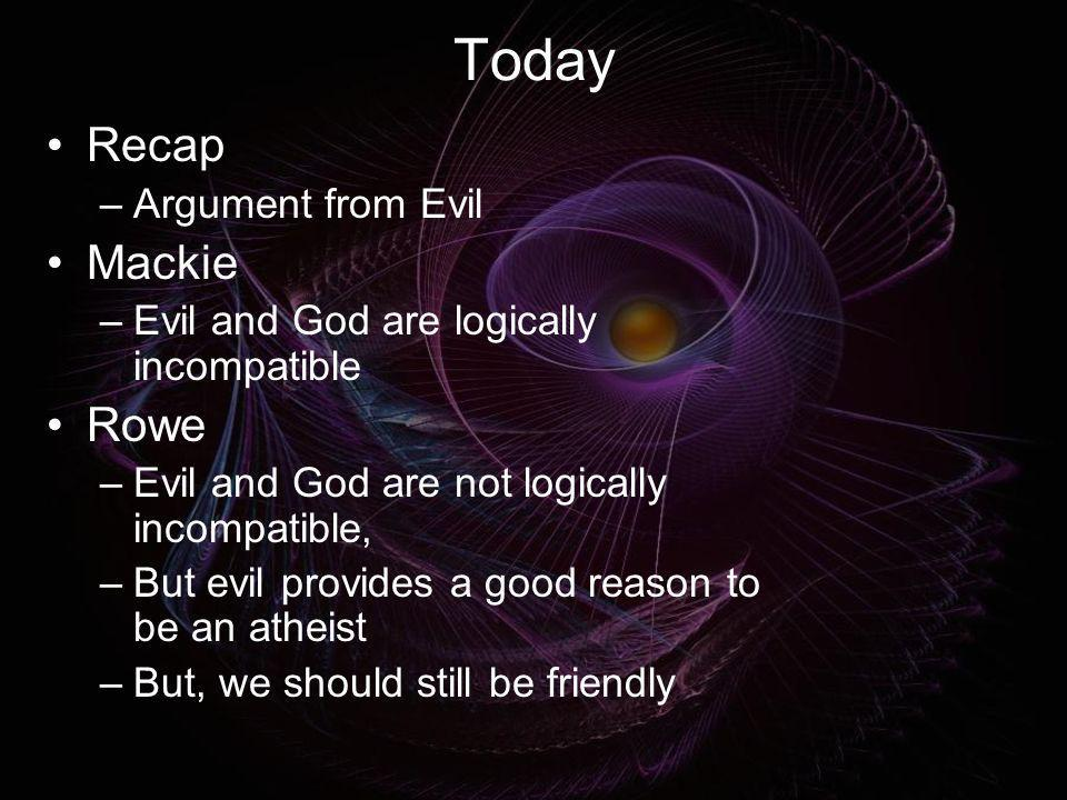 Today Recap Mackie Rowe Argument from Evil