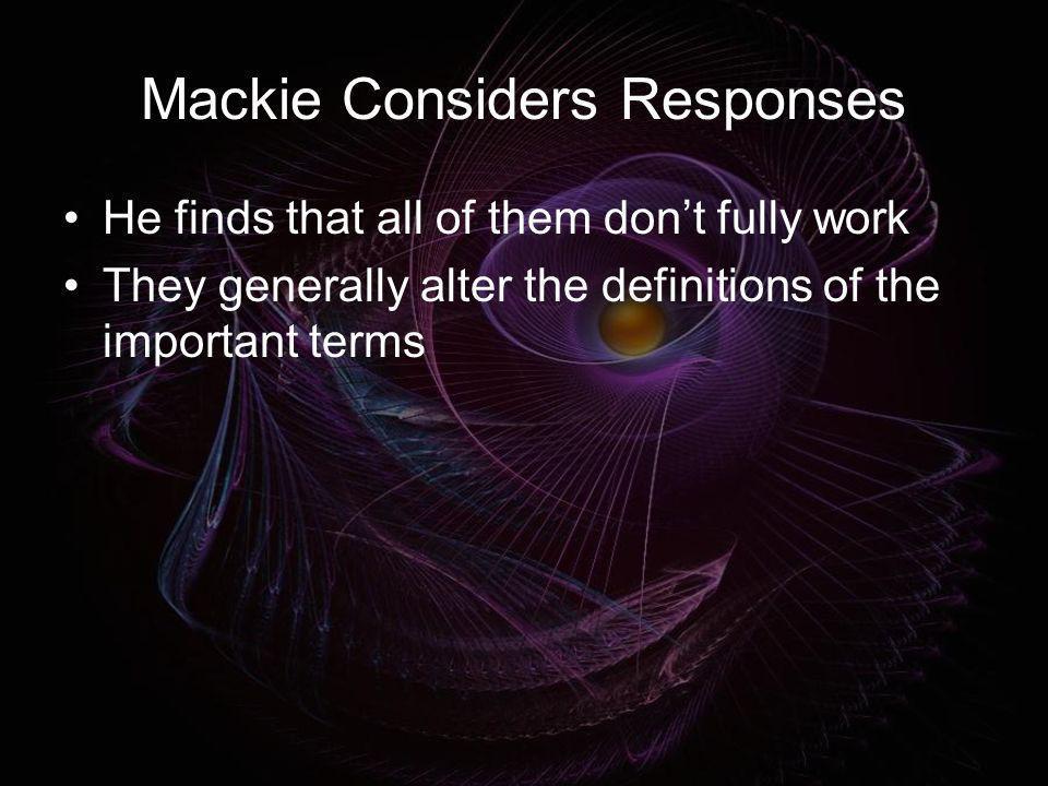 Mackie Considers Responses