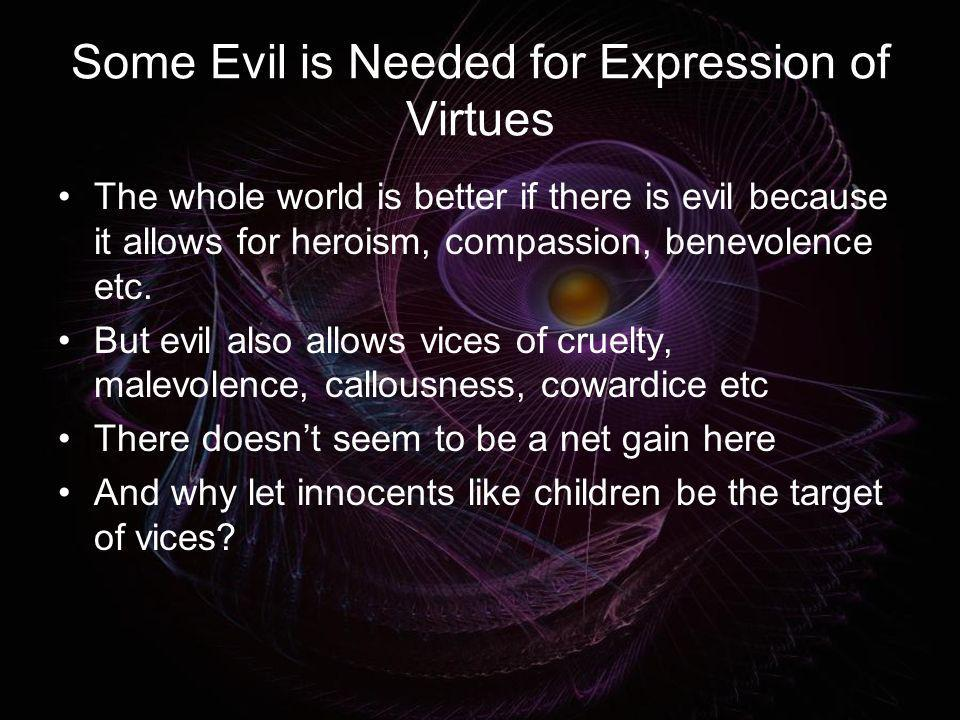 Some Evil is Needed for Expression of Virtues