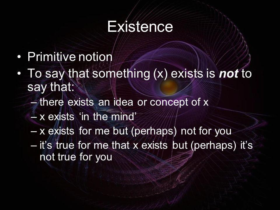 Existence Primitive notion