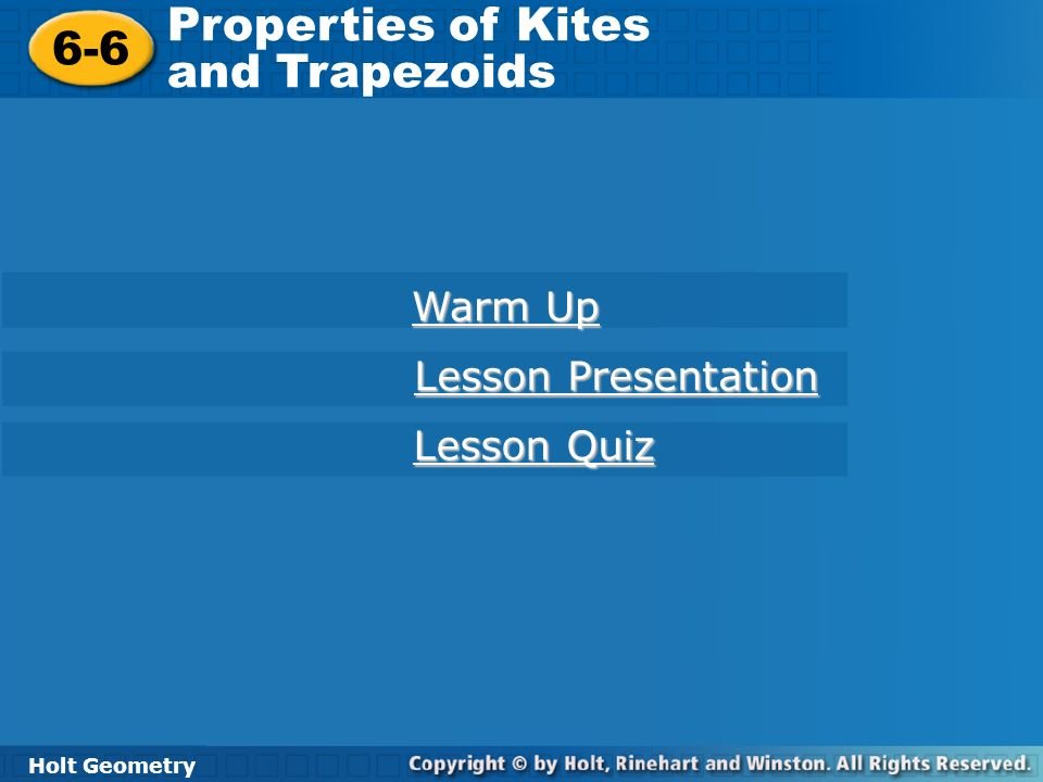 Properties of Kites 6-6 and Trapezoids Warm Up Lesson Presentation