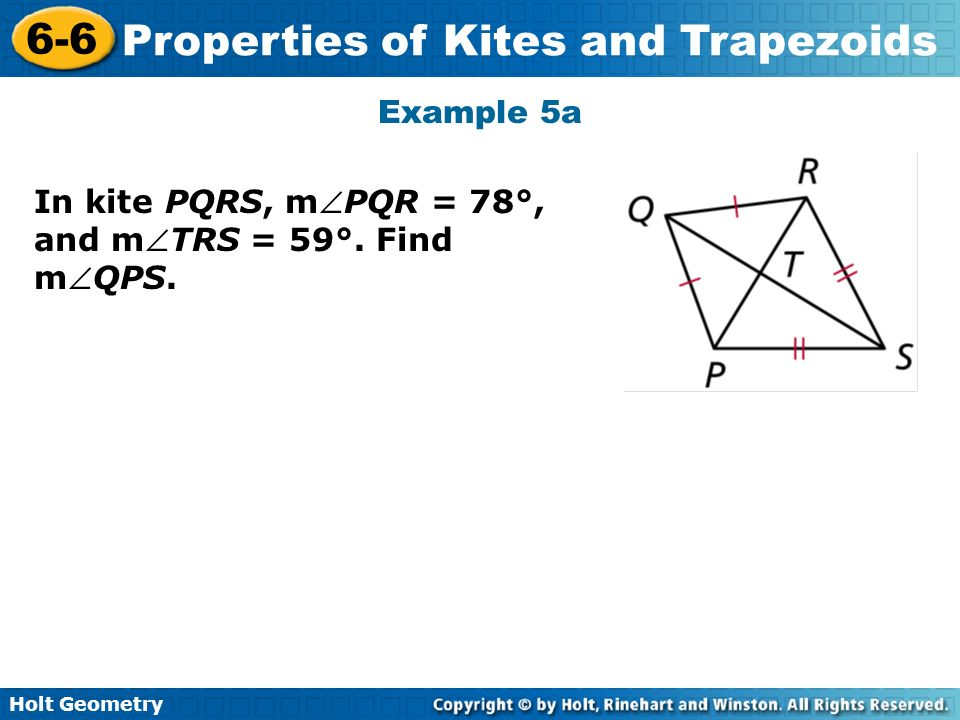 Example 5a In kite PQRS, mPQR = 78°, and mTRS = 59°. Find mQPS.