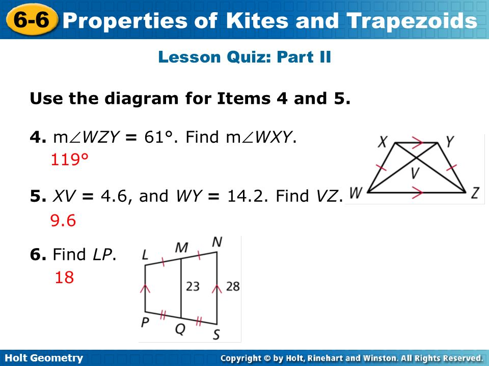 Lesson Quiz: Part II Use the diagram for Items 4 and 5. 4. mWZY = 61°. Find mWXY. 5. XV = 4.6, and WY = 14.2. Find VZ.