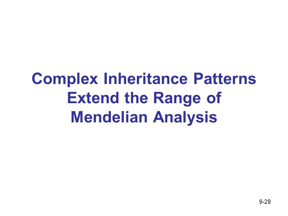 Complex Inheritance Patterns Extend the Range of Mendelian Analysis