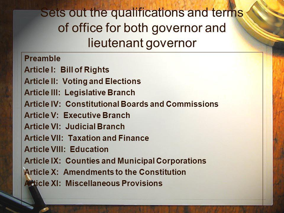 Sets out the qualifications and terms of office for both governor and lieutenant governor