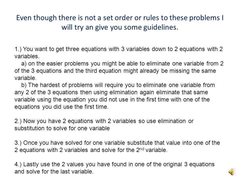 Even though there is not a set order or rules to these problems I will try an give you some guidelines.
