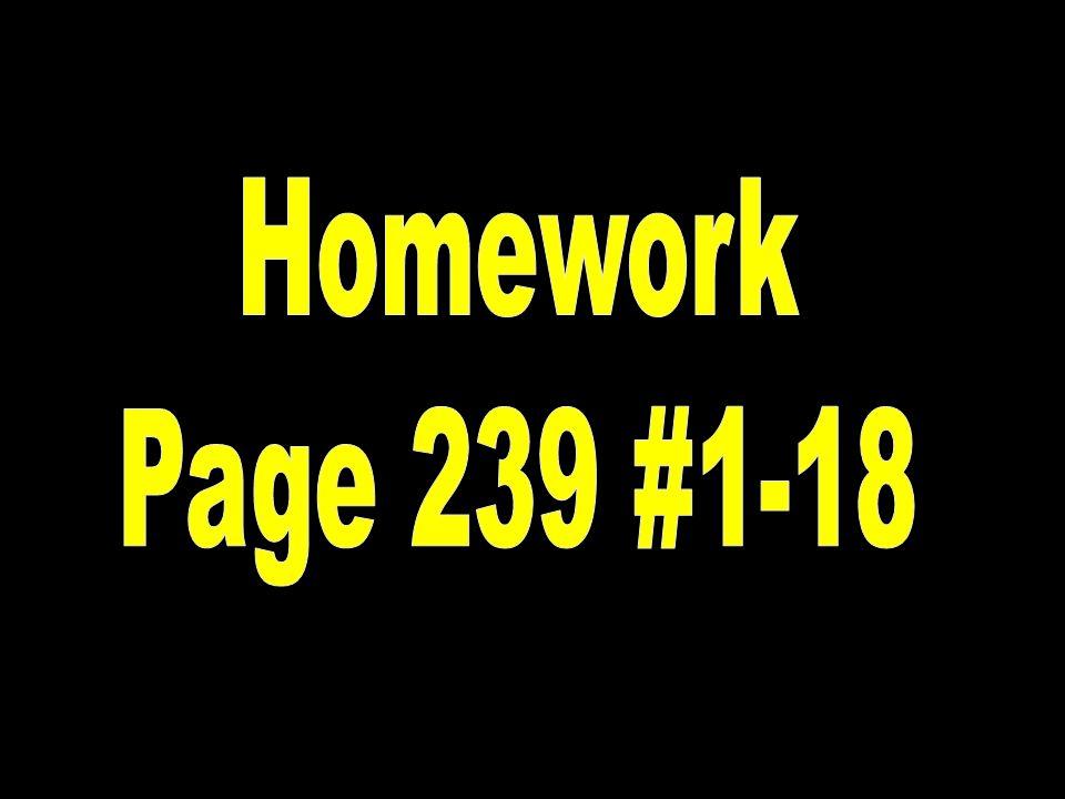 Homework Page 239 #1-18