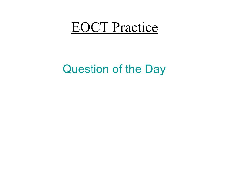 EOCT Practice Question of the Day