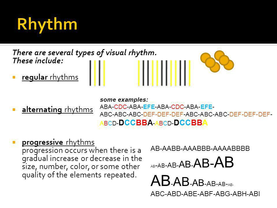 Rhythm AB-AB-AB-AB-AB-AB- There are several types of visual rhythm.