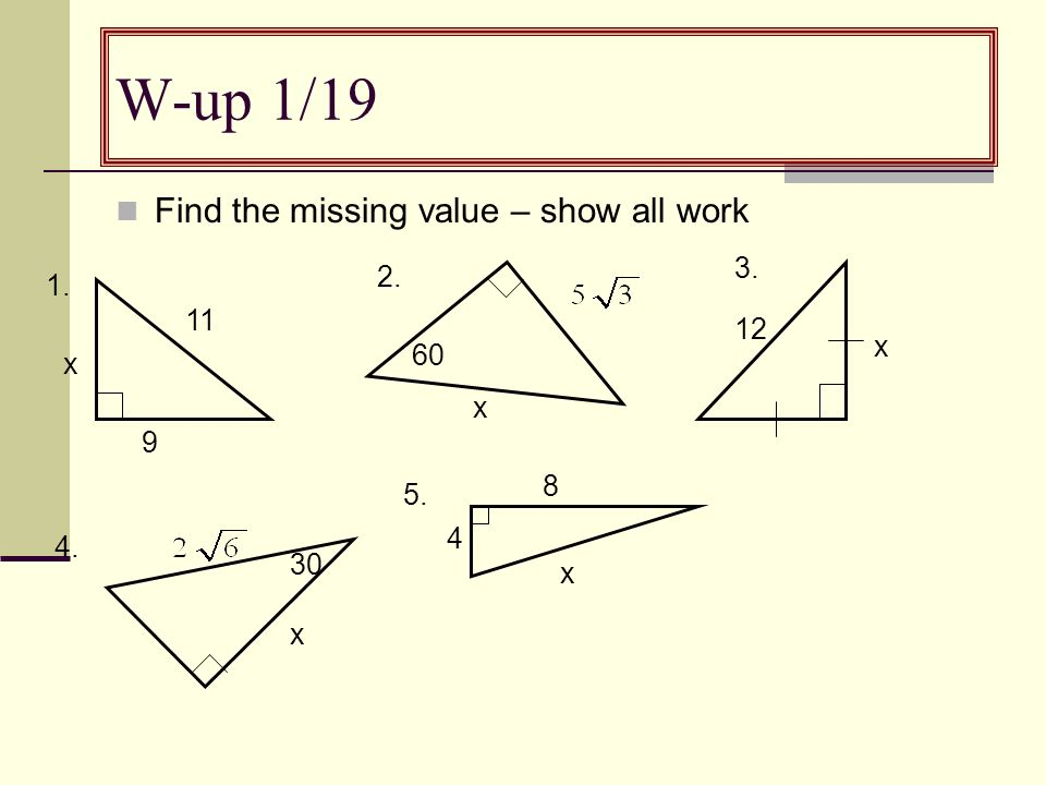 W-up 1/19 Find the missing value – show all work 3. 2. 1. 11 12 x 60 x