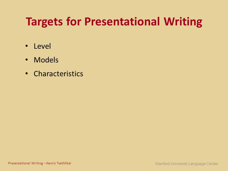 Targets for Presentational Writing