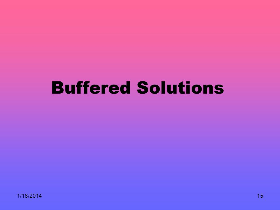 Buffered Solutions 3/25/2017