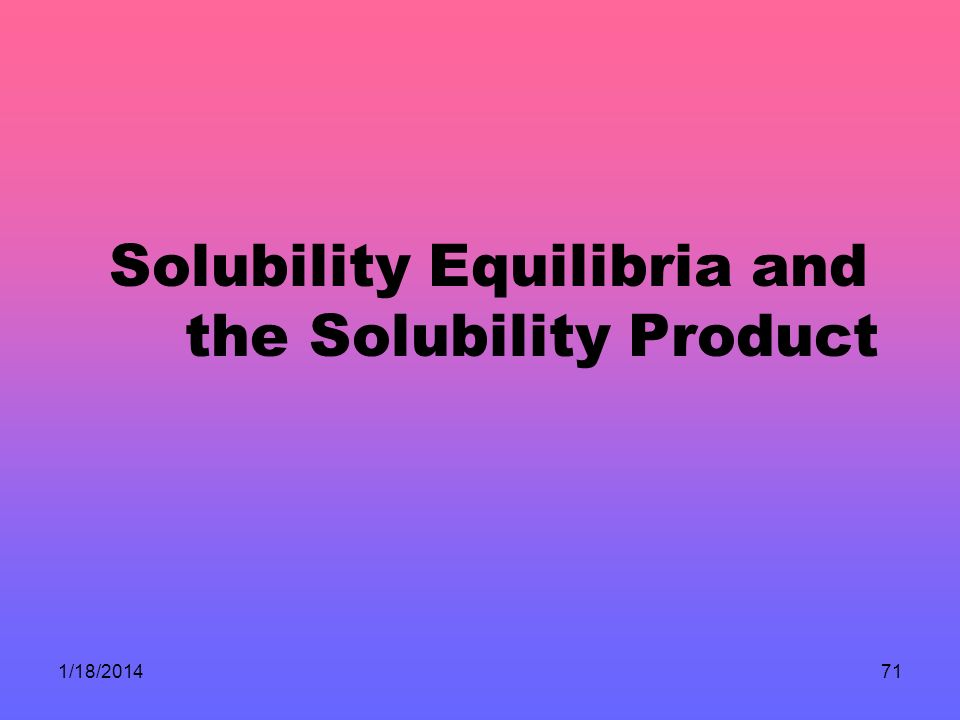 Solubility Equilibria and the Solubility Product