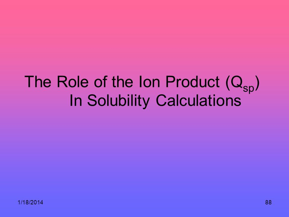 The Role of the Ion Product (Qsp) In Solubility Calculations