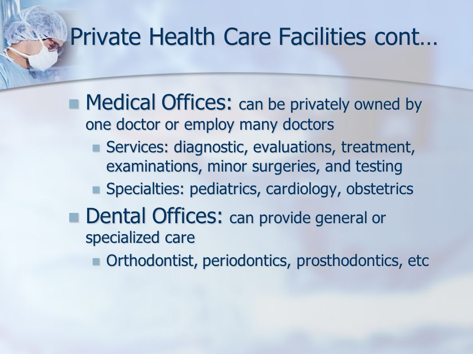 Private Health Care Facilities cont…
