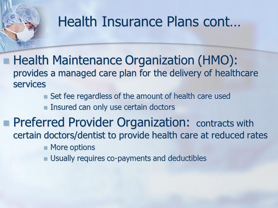 Health Insurance Plans cont…