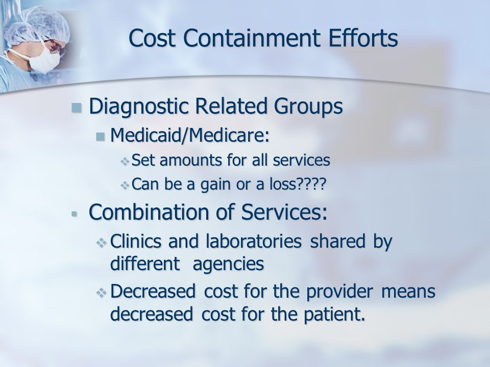 Cost Containment Efforts