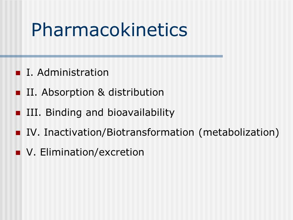 Pharmacokinetics I. Administration II. Absorption & distribution