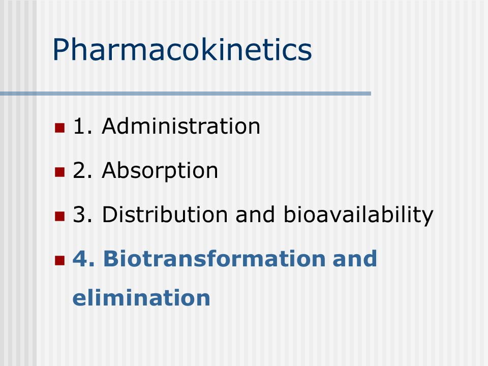 Pharmacokinetics 1. Administration 2. Absorption