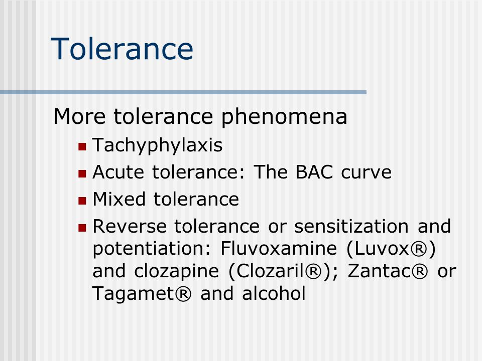 Tolerance More tolerance phenomena Tachyphylaxis