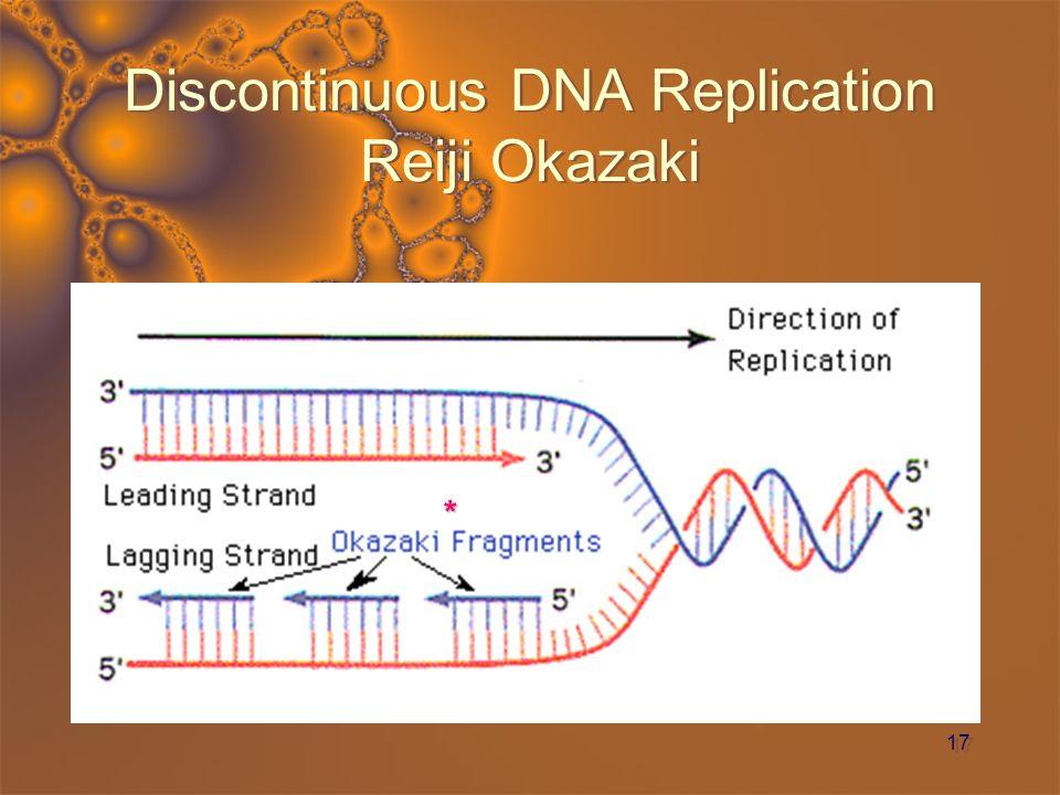 Discontinuous DNA Replication Reiji Okazaki