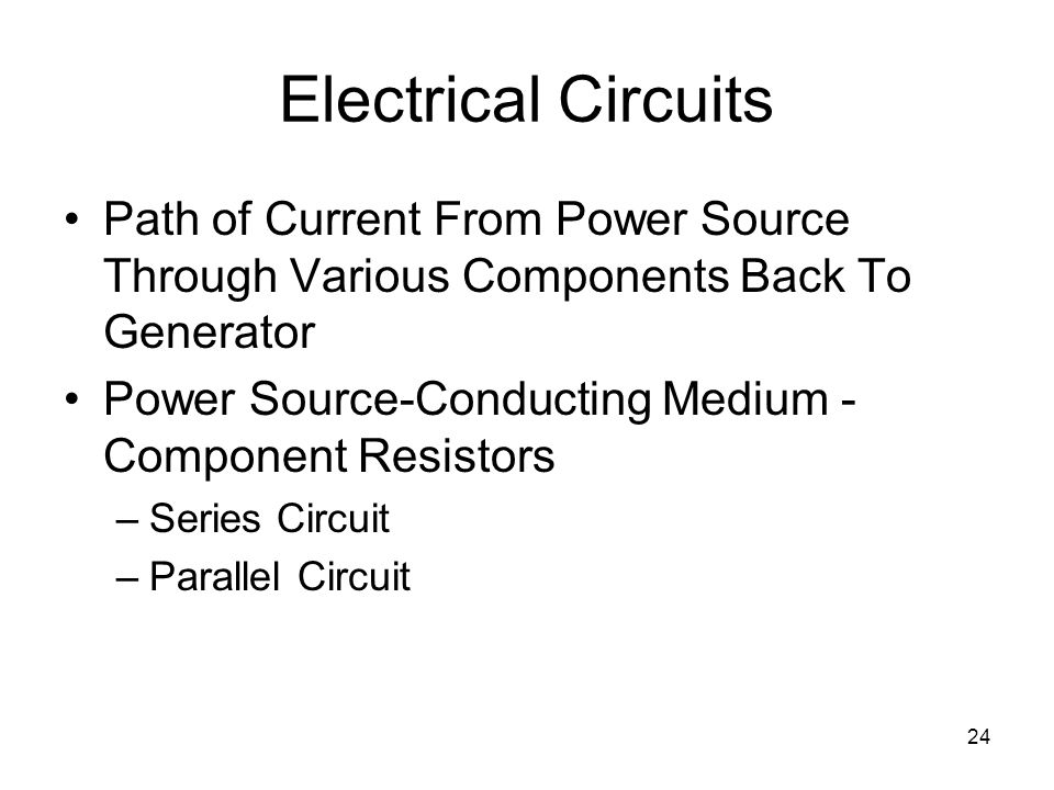Electrical Circuits Path of Current From Power Source Through Various Components Back To Generator.