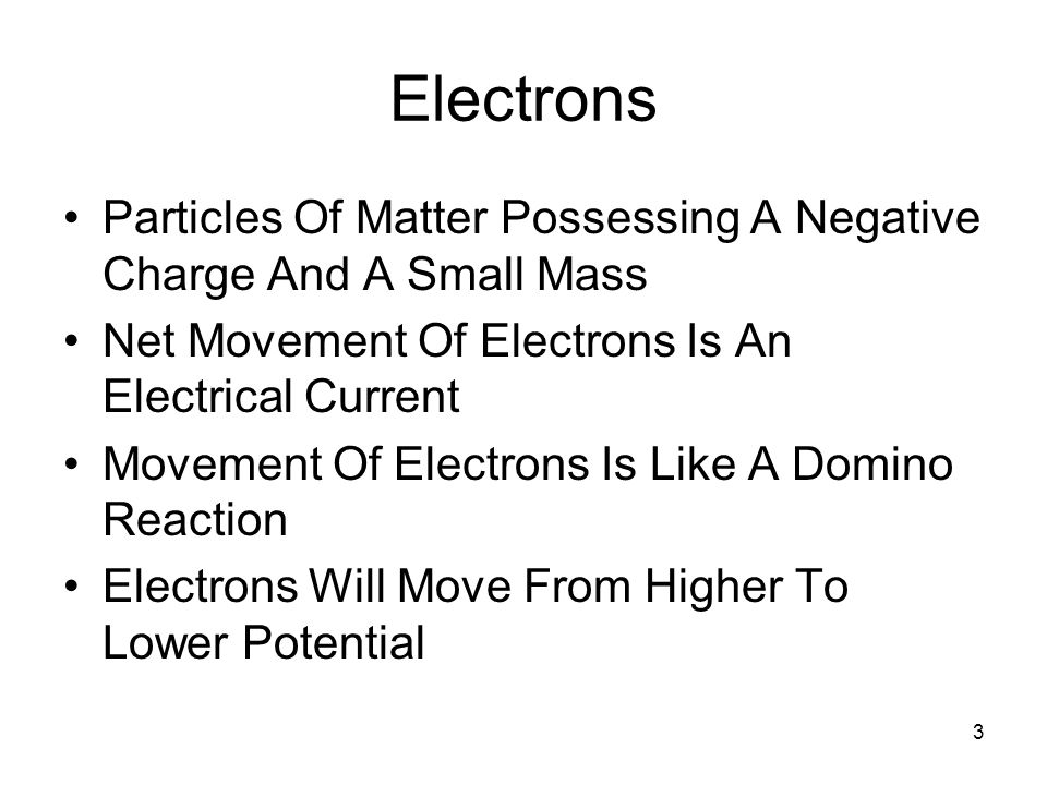 Electrons Particles Of Matter Possessing A Negative Charge And A Small Mass. Net Movement Of Electrons Is An Electrical Current.
