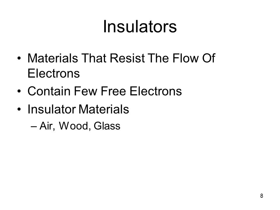 Insulators Materials That Resist The Flow Of Electrons