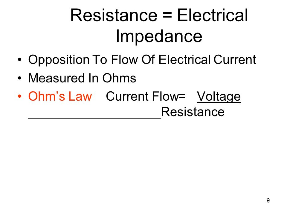 Resistance = Electrical Impedance