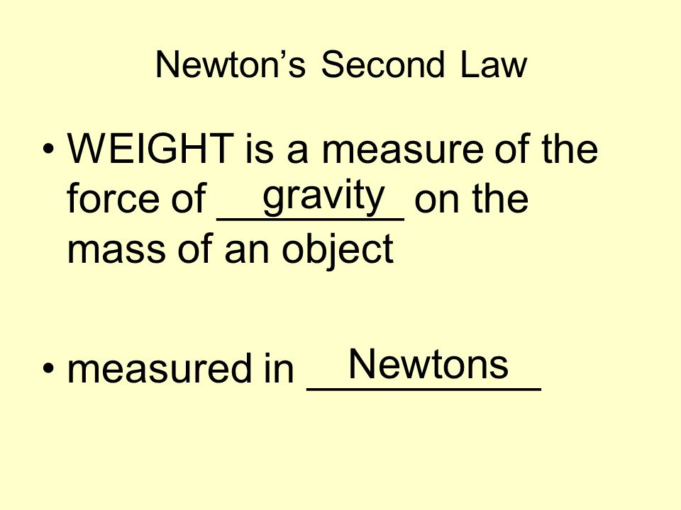 WEIGHT is a measure of the force of ________ on the mass of an object