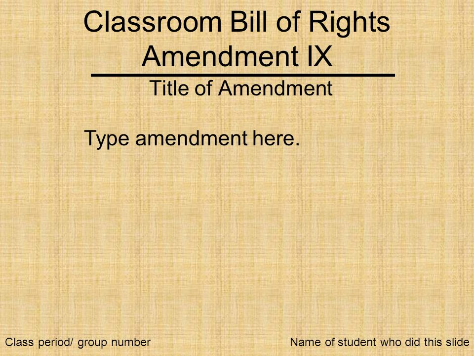 Classroom Bill of Rights Amendment IX