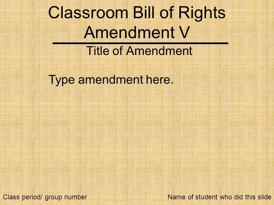 Classroom Bill of Rights Amendment V