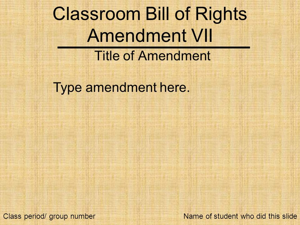 Classroom Bill of Rights Amendment VII