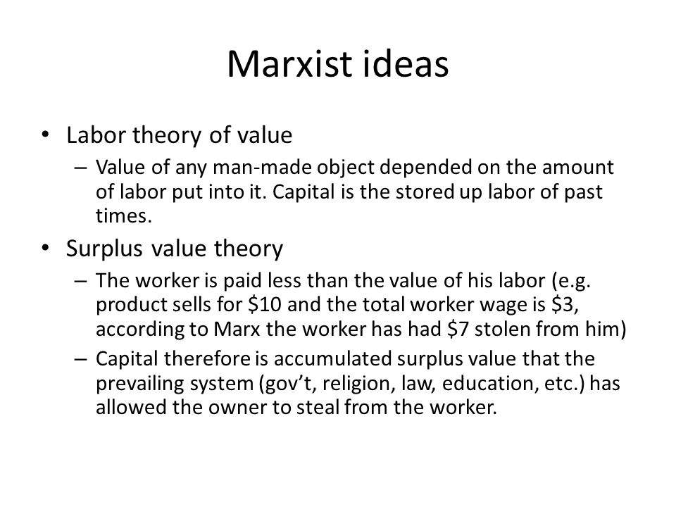 Marxist ideas Labor theory of value Surplus value theory