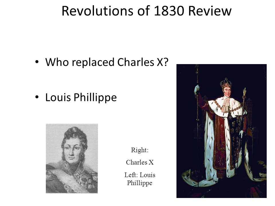 Revolutions of 1830 Review Who replaced Charles X Louis Phillippe