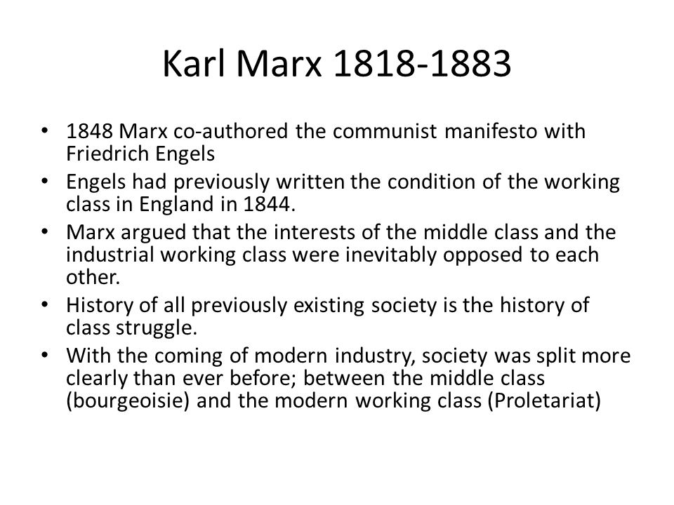 Karl Marx Marx co-authored the communist manifesto with Friedrich Engels.
