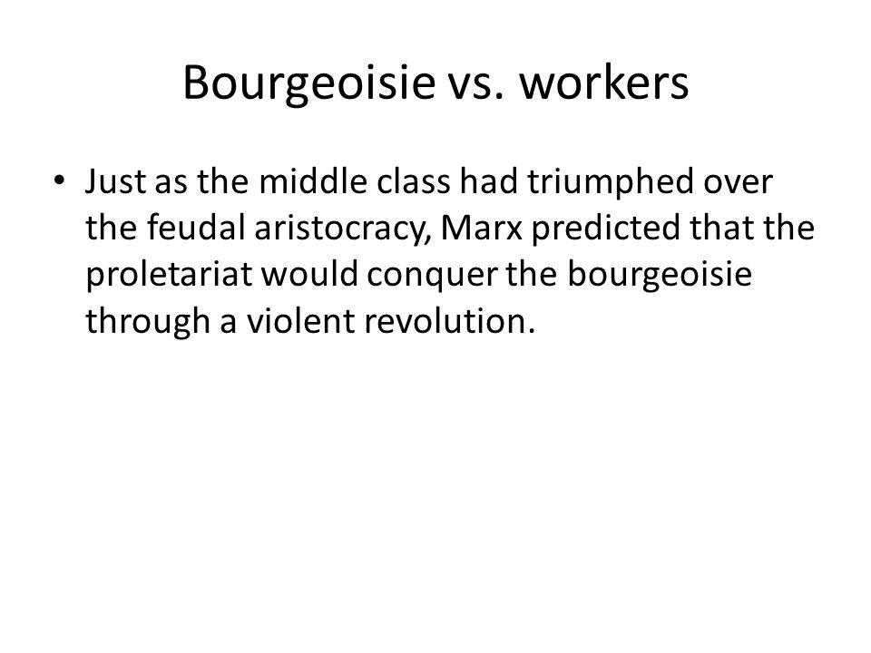 Bourgeoisie vs. workers