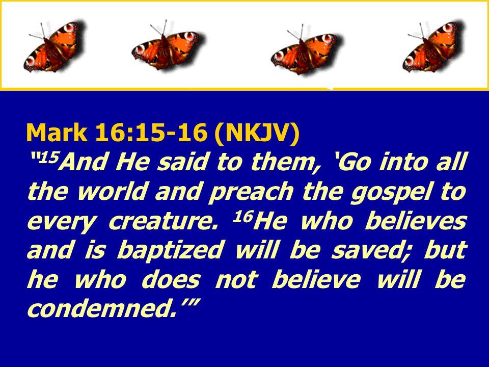 Mark 16:15-16 (NKJV)