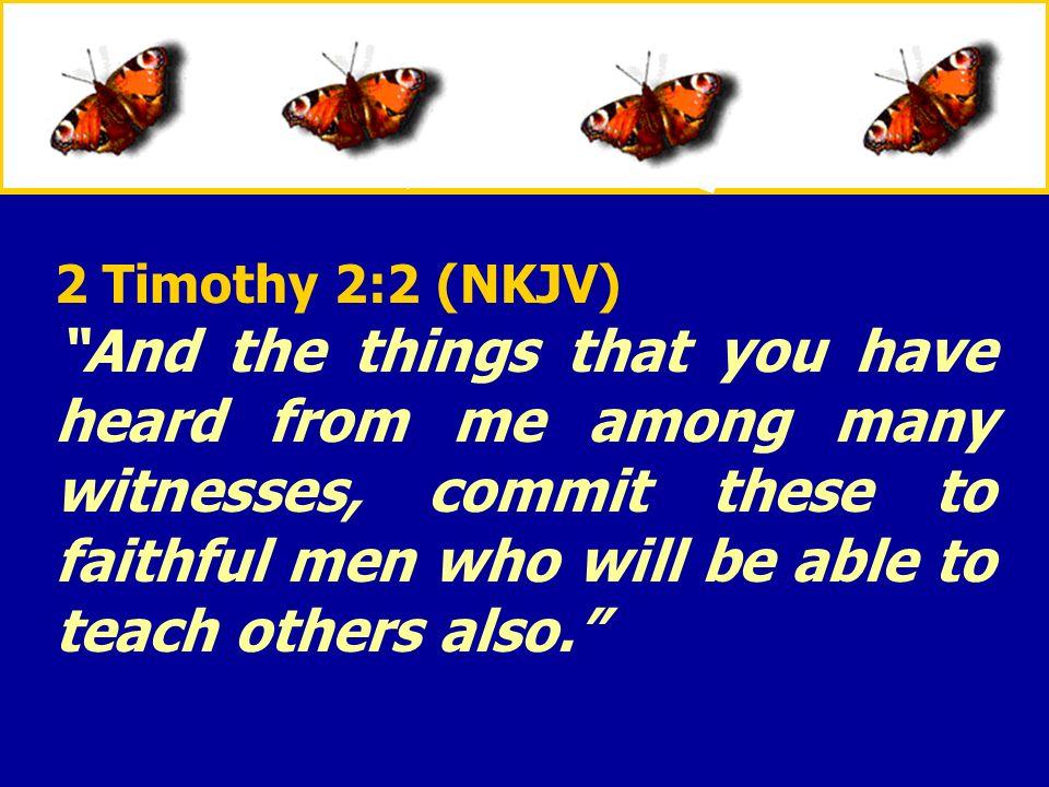 2 Timothy 2:2 (NKJV)