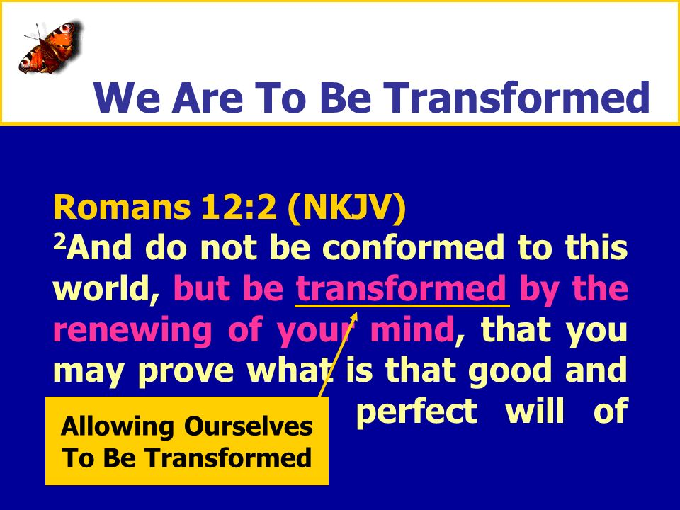Allowing Ourselves To Be Transformed