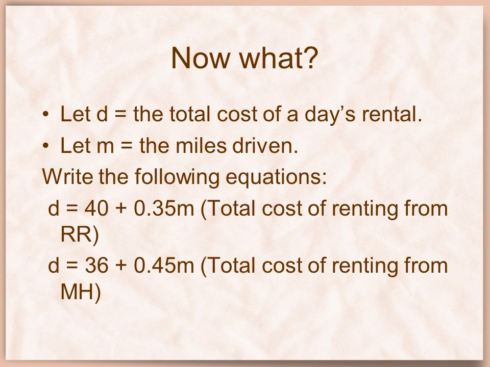 Now what Let d = the total cost of a day's rental.